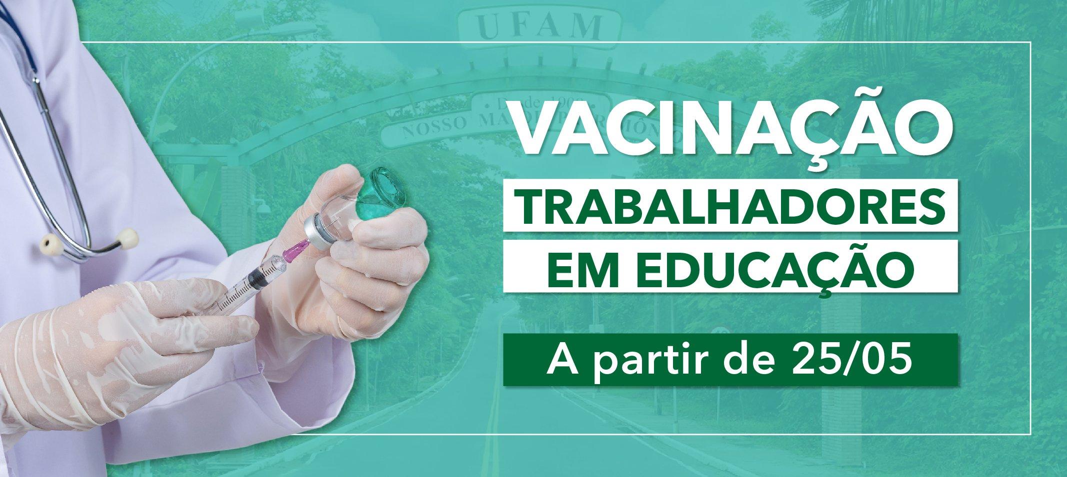 Vacinação - Trabalhadores em Educação